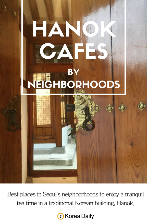 Best Habok Cafes In Seoul Sorted By Neighborhood The Korea Daily